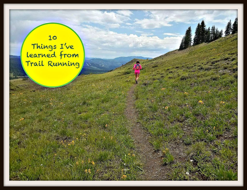 10 Things I've learned from Trail Running